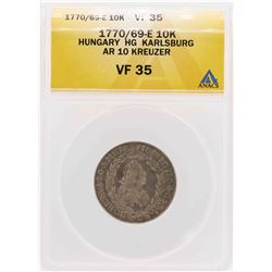 1770/69-E Hungary HG Karlsburg AR 10 Kreuzer Coin ANACS VF35