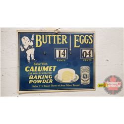 "Cardboard Store Ad: Calumet Baking Powder Butter & Eggs - Changeable Daily Price c. 1920's (11""H x 1"