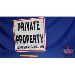 """Private Property Authorized Personnel Only"" Gate Sign - Metal/Reflective (23-1/2""H x 23-1/2""W)"