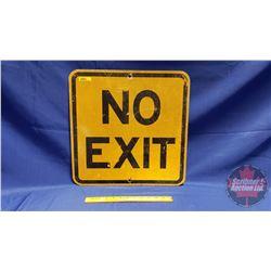 """""""No Exit"""" Metal/Reflective Sign (17-3/4"""" x 17-3/4"""")"""
