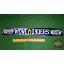 "Enamel Sign ""Canadian Pacific Express Money Orders For Sale Here"" (24""x 3"")"