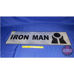 """Iron Man Sign - One Sided - Metal (11-1/2"""" x 39-1/2"""")"""