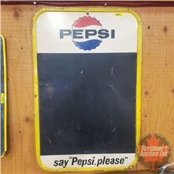 "Pepsi Chalkboard (30""H x 19-1/2""W) Single Sided Tin ""Say Pepsi Please"" Made in USA 4-64"