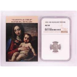 1551 KB Hungary Denar 'Madonna and Child' Coin NGC AU50 w/ Story Box