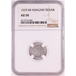 1529 KB Hungary Denar 'Madonna and Child' Coin NGC AU50