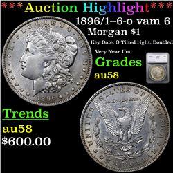 ***Auction Highlight*** 1896/1--6-o vam 6 Morgan Dollar $1 Graded au58 By SEGS (fc)
