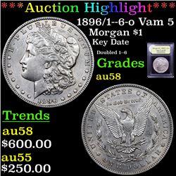 ***Auction Highlight*** 1896/1--6-o Vam 5  Morgan Dollar $1 Graded Choice AU/BU Slider By USCG (fc)