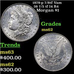 1878-p 7/8tf Vam 38 7/5 tf I4 R4 Morgan Dollar $1 Grades Select Unc