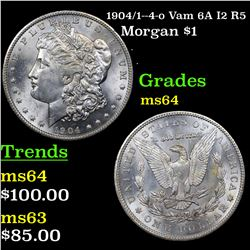 1904/1--4-o Vam 6A I2 R5 Morgan Dollar $1 Grades Choice Unc