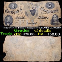 1800's $5 The Bank of Georgetown, SOUTH CAROLINA Grades vf details