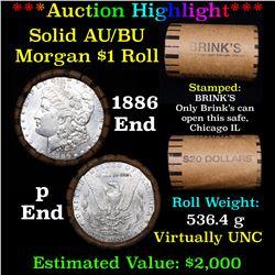 ***Auction Highlight*** AU/BU Slider Brinks Shotgun Morgan $1 Roll 1886 & P Ends Virtually UNC (fc)