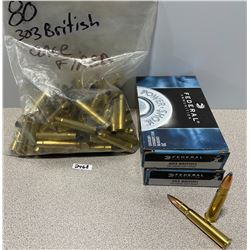 AMMO: 40 X FEDERAL 303 BRIT 150GR AND 80 BRASS