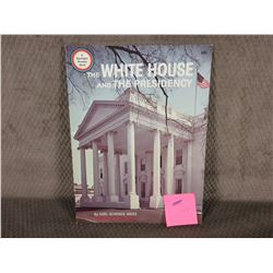 The White House and The President by Earl Schenck Miers