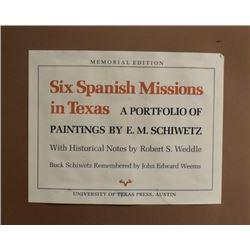 SIX SPANISH MISSIONS IN TEXAS PRINTS (E.M. SCHIWETZ)