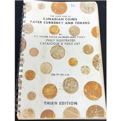 The Guide Book of Canadian Coins, Paper Currency and Tokens Third Edition. From 1700 to 1961. By H.C