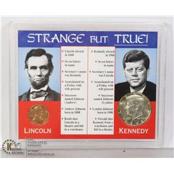 STRANGE BUT TRUE COINS OF LINCOLN & KENNEDY INC