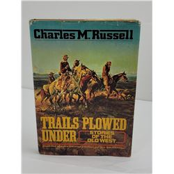 Charles M. Russell Trails Plowed Under Book