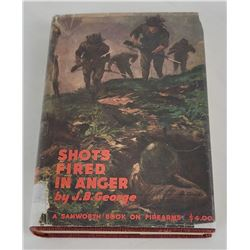 Shots Fired in Anger by JB George Signed 1947