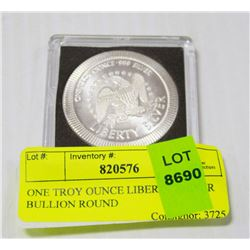 ONE TROY OUNCE LIBERTY SILVER BULLION ROUND