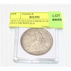 1872 US SEATED LIBERTY SILVER DOLLAR REPLICA