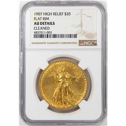 1907 High Relief $20 Flat Rim St. Gaudens Double Eagle Gold Coin NGC AU Details
