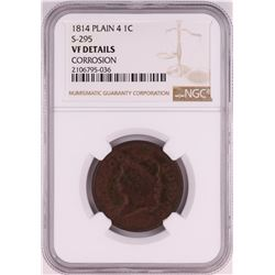 1814 Plain 4 S-295 Classic Head Large Cent Coin NGC VF Details