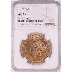 1876 $20 Liberty Head Double Eagle Gold Coin NGC MS60