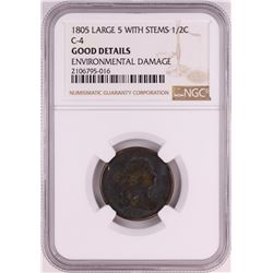 1805 Large 5 With Stems C-4 Draped Bust Half Cent Coin NGC Good Details