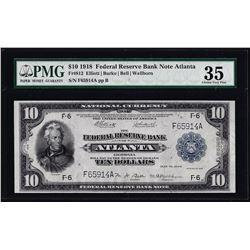 1918 $10 Federal Reserve Note Atlanta Fr.812 PMG Choice Very Fine 35