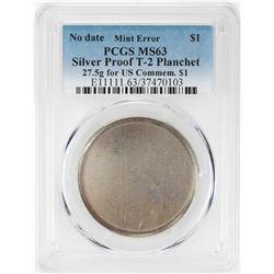 No Date Proof $1 Mint Error T-2 Silver Planchet PCGS MS63