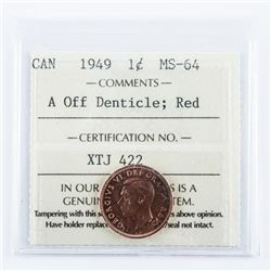 1949 Canada 1 Cent 'A OFF DENTICLE' ICCS Red