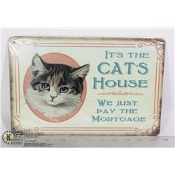 NEW IT'S THE CAT'S HOUSE, WE JUST PAY THE MORTGAGE
