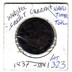 323 1837-1841 VAN BUREN METALLIC CURRENCY/WEBSTER CREDIT CURRENT HARD TIMES TOKEN