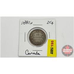 Canada Twenty Five Cent 1881H