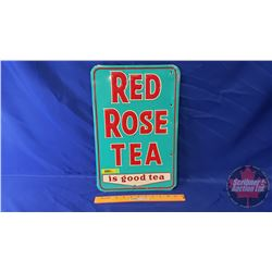 """""""Red Rose Tea is Good Tea"""" Single Sided Tin Sign (Made in Canada ccc) 17-1/4"""" x 11-1/4"""""""