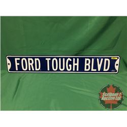 """""""FORD TOUGH BLVD"""" Heavy Duty Novelty Road Sign/Mancave Single Sided Tin Embossed (6""""H x 36""""L)"""