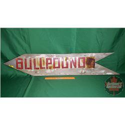 "Vintage Hand Hills Stampede Wood Arrow Sign ""Bullpound"" (Tin Lettering) (9-1/2""H x 49-1/2""W)"