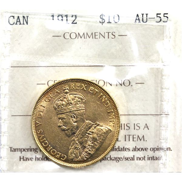 1912 Canada $10 Gold ICCS Certified AU-55. First Canadian Gold coin issue. Coin is .900 pure and con
