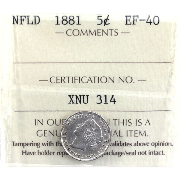 Newfoundland 5-cent 1881 ICCS Certified EF-40. Scarcer in this grade point.