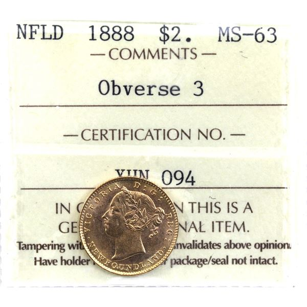 Newfoundland $2 Gold 1888 Obverse 3 ICCS Certified MS-63. A beautiful bright lustrous coin. Worth a