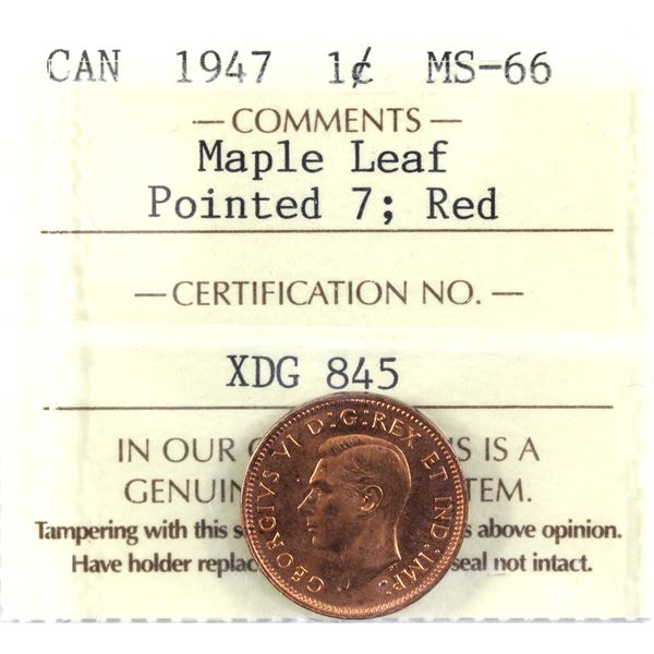 1-cent 1947 Maple Leaf Pointed 7 ICCS Certified MS-66 Red. A gem coin with soft radiant glow.
