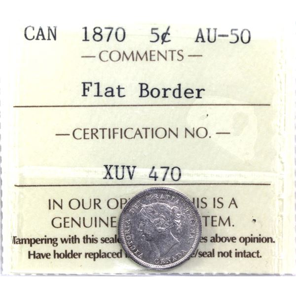 5-cent 1870 Flat Border ICCS Certified AU-50. An attractive light coin with lots of mint luster pres