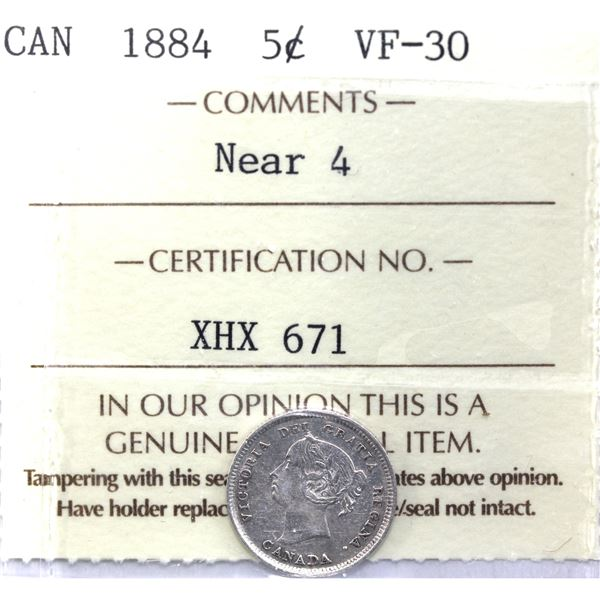 5-cent 1884 Near 4  ICCS Certified VF-30. A nice solid mid grade coin with bright fields and strong