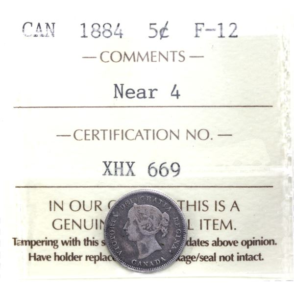 5-cent 1884 Near 4 ICCS Certified F-12. Nice medium grey tones and even details throughout. *Key Dat