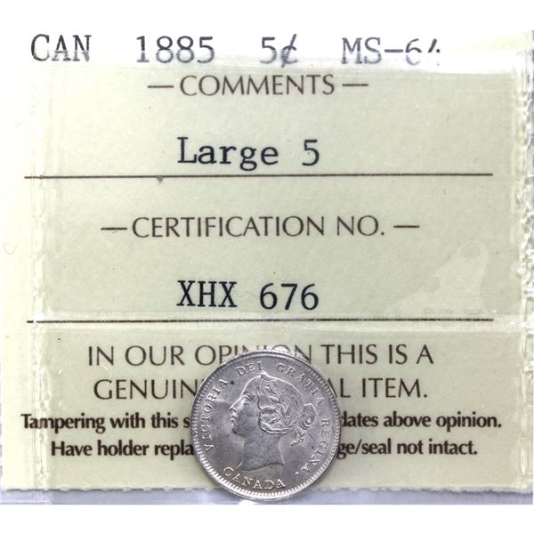 5-cent 1885 Large 5 ICCS Certified MS-64. A gem coin with rolling luster throughout. Rare in higher