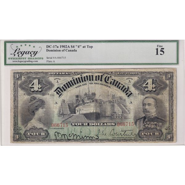 DC-17a 1902 Dominion Of Canada $4,  4 at top , Various-Courtney S/N: 066715-A. Legacy Currency Grade