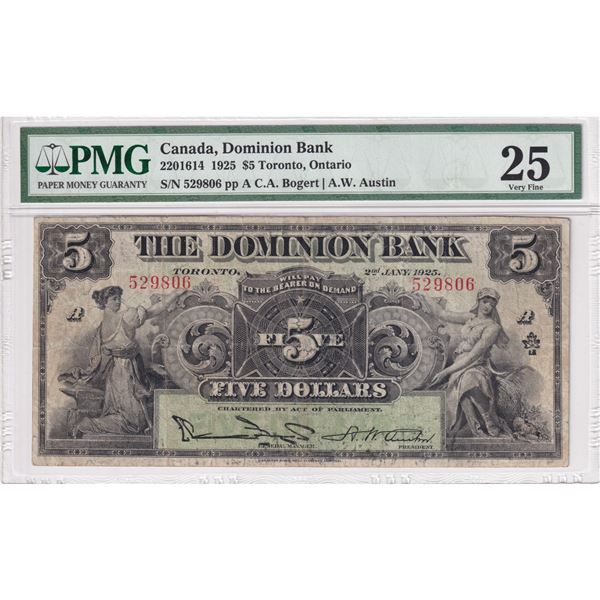 220-16-14 1925 Dominion Bank $5 Toronto, Ontario, Bogert-Austin, S/N: 529806 PMG Certified VF-25. A