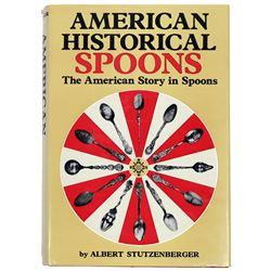 American Historical Spoons a book by Albert Stutzenberger 1971  [127142]
