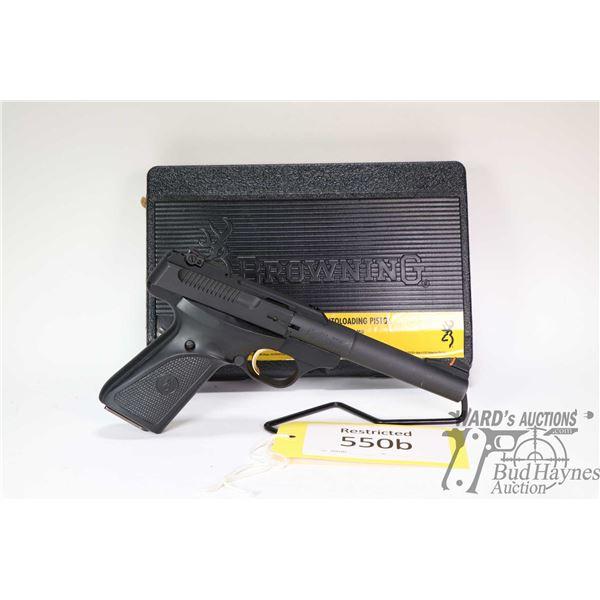 Restricted handgun Browning model Buck Mark, 22LR ten shot semi automatic, w/ bbl length 140mm [Sati