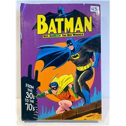 BATMAN REFERENCE BOOK - COMIC STRIPS FROM 1930's TO 1970's W/ 37 ORIGINAL COVER IMAGES.